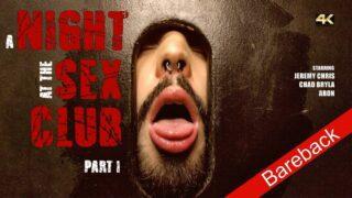 A NIGHT AT THE SEX CLUB  PART I – Aron, Chad Bryla, Jeremy Chris